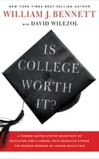 Is College Worth It? ebook by William J. Bennett,David Wilezol