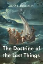 The Doctrine of the Last Things ebook by W. O. E. Oesterley