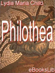 Philothea ebook by Lydia Maria Child