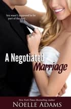 A Negotiated Marriage eBook von Noelle Adams