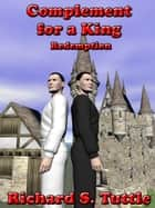 Complement for a King II: Redemption ebook by Richard S. Tuttle