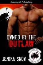 Owned by the Outlaw ebook by Jenika Snow