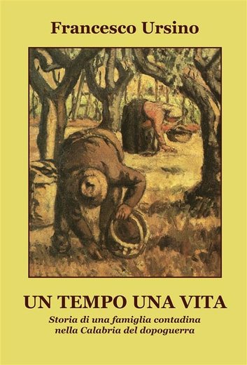Un tempo una vita ebook by Francesco Ursino