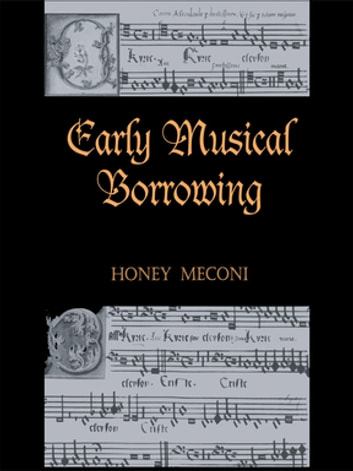 Early Musical Borrowing ebook by