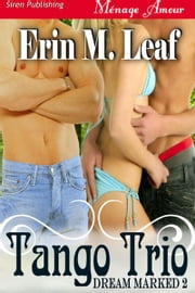 Tango Trio ebook by Erin M. Leaf