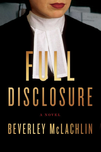 Full Disclosure - A Novel ebook by Beverley McLachlin