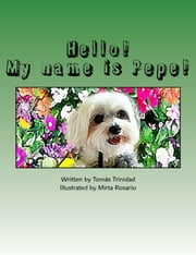 Hello! My name is Pepe! ebook by Tomás Trinidad