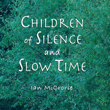Children of Silence and Slow Time - More Reflections of the Dhamma audiobook by Ian McCrorie