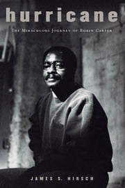 Hurricane - The Miraculous Journey of Rubin Carter ebook by James S. Hirsch