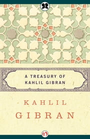 A Treasury of Kahlil Gibran ebook by Kahlil Gibran,Martin L. Wolf,Anthony R. Ferris