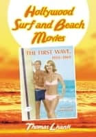 Hollywood Surf and Beach Movies ebook by Thomas Lisanti