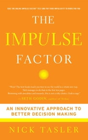 The Impulse Factor - Why Some of Us Play It Safe and Others Risk It All ebook by Nick Tasler
