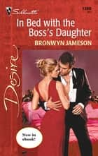 In Bed with the Boss's Daughter ebook by Bronwyn Jameson