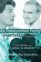 An Unexpected Party ebook by Henrietta Clarke