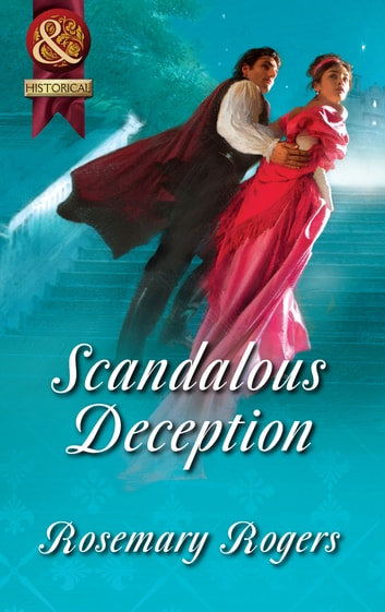 Scandalous Deception (Mills & Boon Superhistorical) ebook by Rosemary Rogers