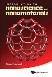 Introduction to Nanoscience and Nanomaterials ebook by Dinesh C Agrawal
