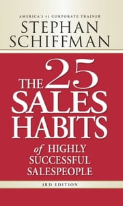The 25 Sales Habits of Highly Successful Salespeople ebook by Stephan Schiffman