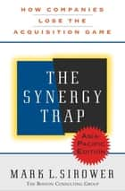 The Synergy Trap, Asia-Pacific Edition ebook by Mark L. Sirower