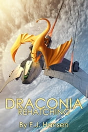 Draconia: Rehatching ebook by F.J. Hansen