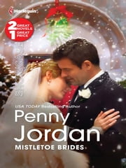 Mistletoe Brides - The Christmas Bride\Christmas Eve Wedding ebook by Penny Jordan