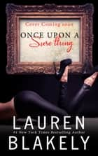 Once Upon A Sure Thing ebook by Lauren Blakely