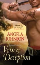 Vow of Deception ebook by Angela Johnson