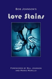 Love Stains ebook by Bob Johnson