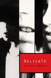 Delicate ebook by C.K. Kelly Martin