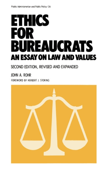 Ethics for Bureaucrats - An Essay on Law and Values, Second Edition ebook by John Rohr