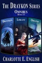 The Draykon Series: Books 1-3 Ebook di Charlotte E. English
