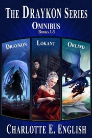 The Draykon Series: Books 1-3 ebook by Charlotte E. English