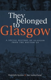 They Belonged to Glasgow ebook by Rudolph Kenna,Ian Sutherland