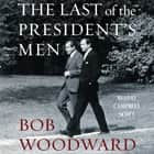The Last of the President's Men audiobook by Bob Woodward