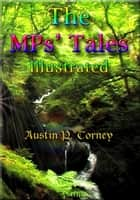 The MP's Tales Illustrated ebook by Austin P. Torney
