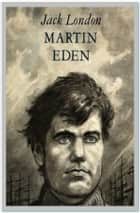 Martin Eden eBook by Jack London
