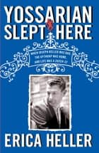 Yossarian Slept Here ebook by Erica Heller