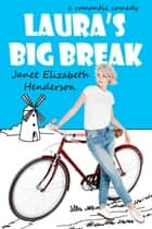 Laura's Big Break - London Girls, #2 電子書 by janet elizabeth henderson