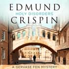 Holy Disorders (A Gervase Fen Mystery) audiobook by Edmund Crispin