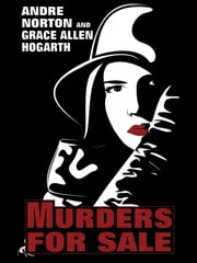 Murders for Sale: A Mystery Novel ebook by Andre Norton,Grace Allen Hogarth