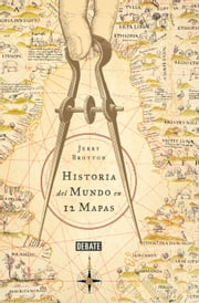 Historia del mundo en 12 mapas ebook by Jerry Brotton