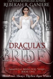 Dracula's Bride - Immortal Monsters, #1 ebook by Rebekah R. Ganiere