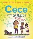 Cece Loves Science and Adventure ebook by Kimberly Derting, Vashti Harrison, Shelli R. Johannes