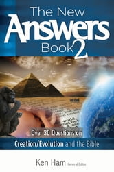 The New Answers Book Volume 2 - Over 30 Questions on Creation/Evolution and the Bible ebook by Ken Ham