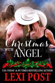 Christmas with Angel - Last Chance, #1 ebook by Lexi Post