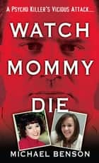 Watch Mommy Die eBook by Michael Benson