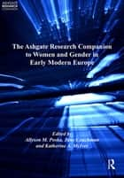 The Ashgate Research Companion to Women and Gender in Early Modern Europe ebook by Jane Couchman, Allyson M. Poska