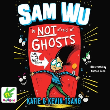 Sam Wu is Not Afraid of Ghosts audiobook by Kevin Tsang,Katie Tsang