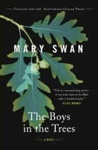 The Boys in the Trees ebook by Mary Swan
