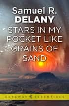 Stars in My Pocket Like Grains of Sand 電子書 by Samuel R. Delany