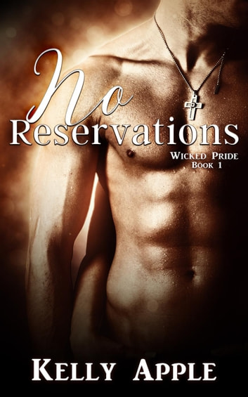No Reservations - Wicked Pride, #1 ebook by Kelly Apple
